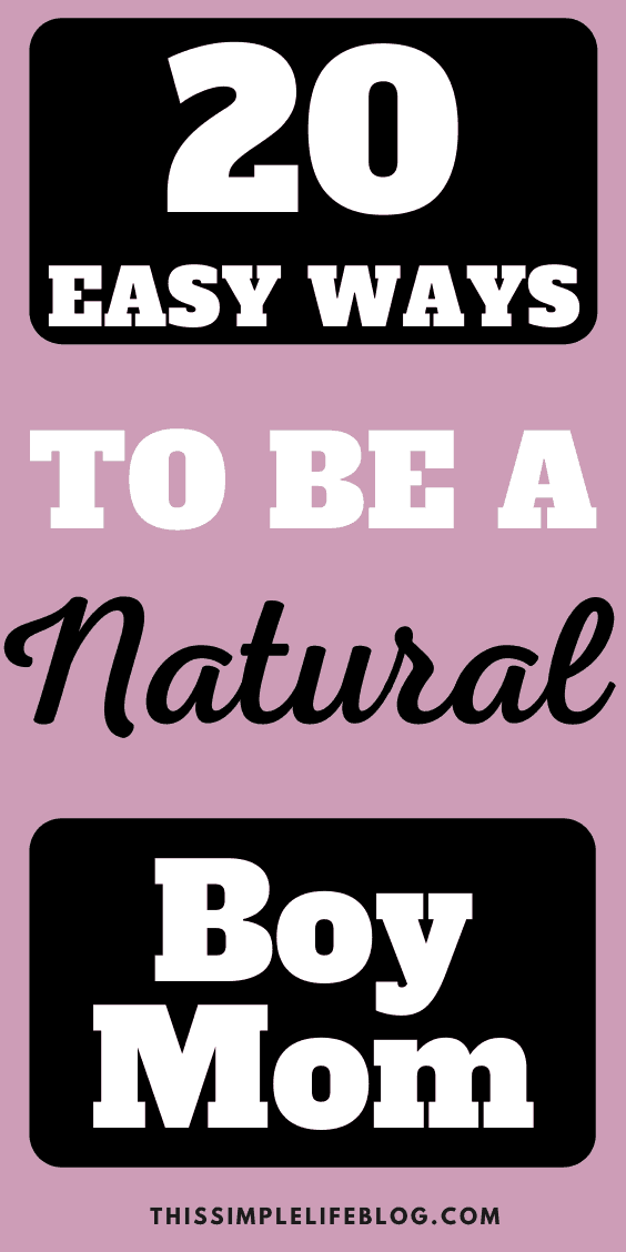 20 Ways to be a natural boy mom