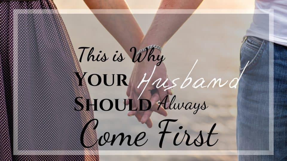 Marriage, Putting your husband first, family