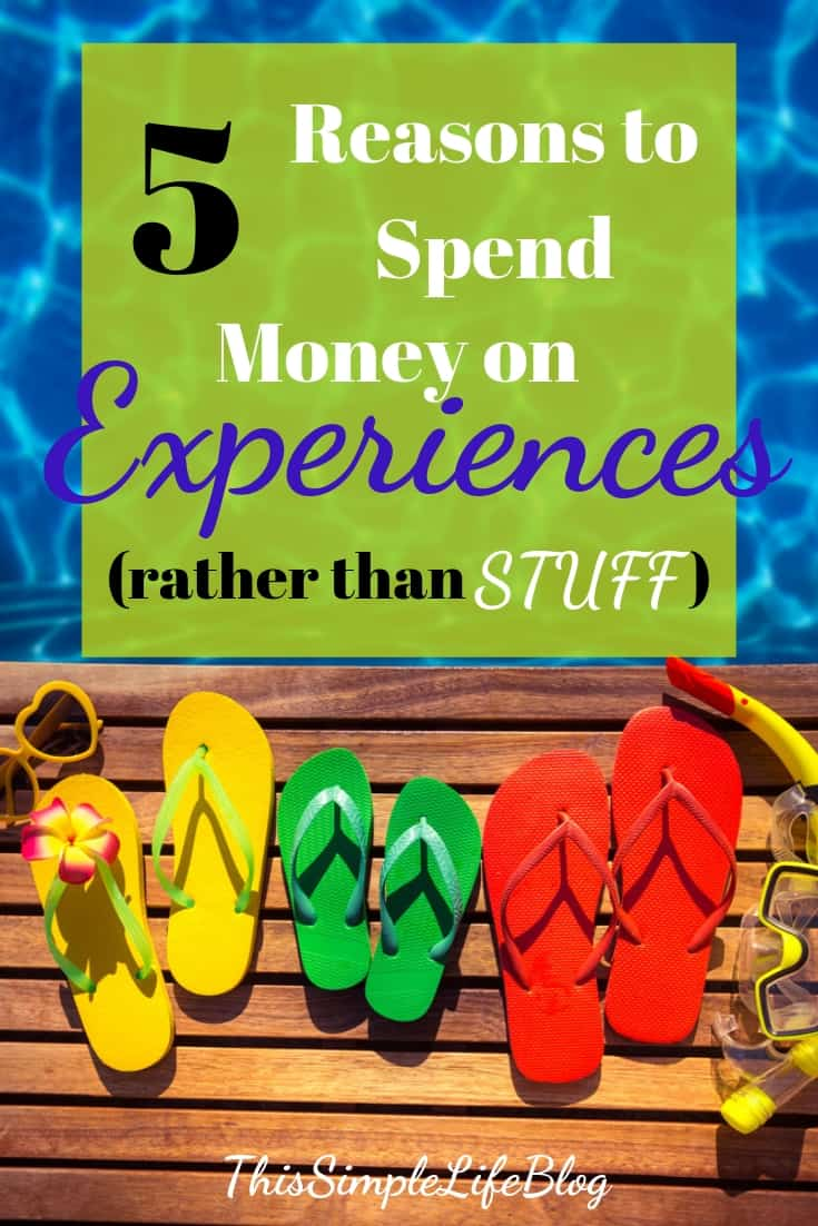 5 reasons to spend money on experiences rather than stuff
