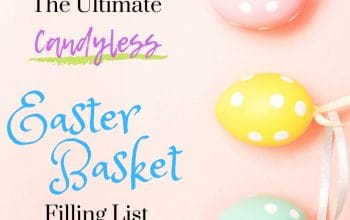 The Ultimate Candyless Easter Basket Filling List