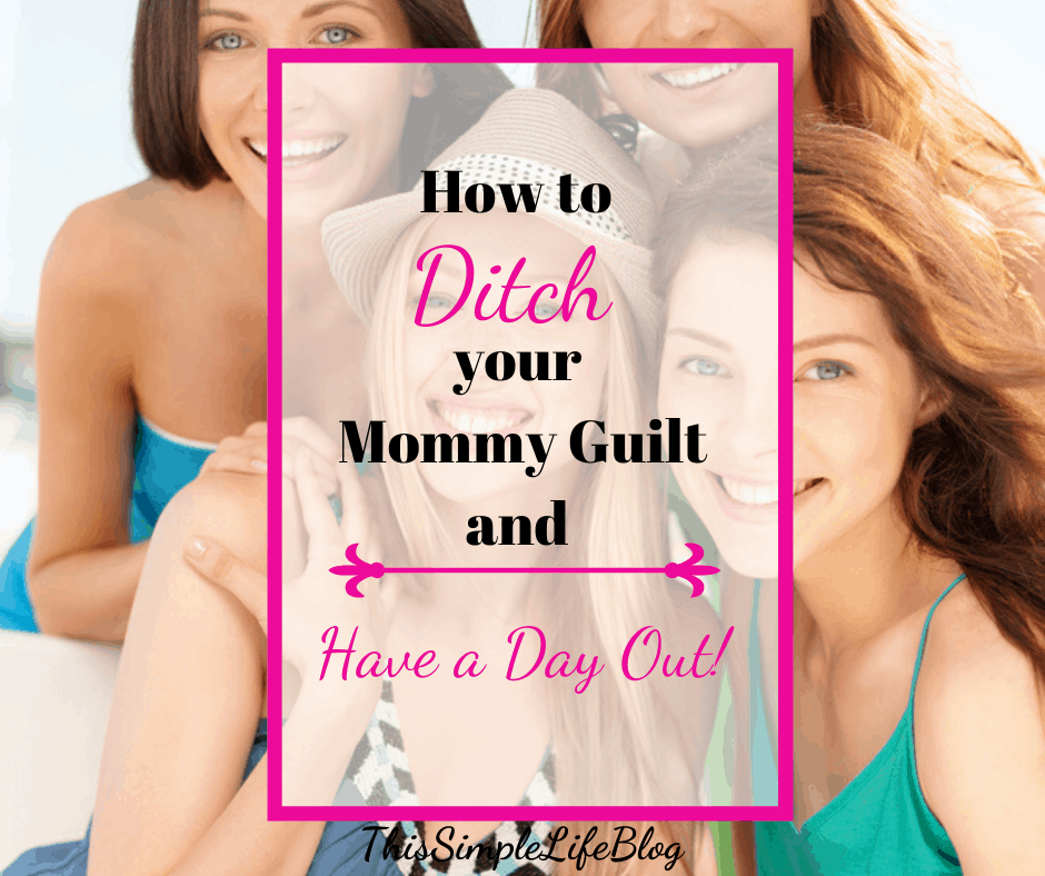 Ditch the Mom Guilt, Love your kids well, then go out with your friends!