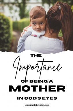 What does God say about the importance of mothers?